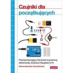 Senzory pro začátečníky. Prozkoumejte svět kolem sebe pomocí elektroniky, Arduina a Raspberry Pi - Kimmo Karvinen