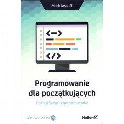 Programování pro začátečníky. Prozkoumejte svět programování! - Mark Lassoff