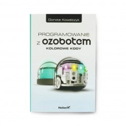 Programování pomocí Ozobota. Barevné kódy - Dorota Kowalczyk