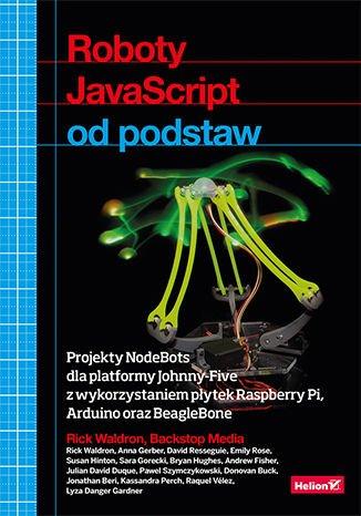 Roboti JavaScript od nuly. Projekty NodeBots pro platformu Johnny-Five - Rick Waldron